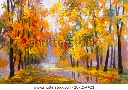 oil painting landscape - autumn forest, full of fallen leaves, colorful picture , abstract drawing