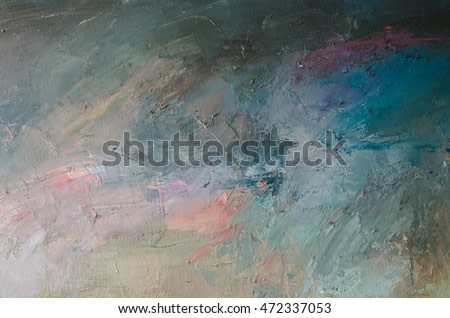 Abstract oil painting background. Oil on canvas texture. Hand drawn oil painting.Color texture. Fragment of artwork.
