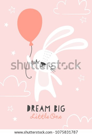Dream big little one. Cute bunny flying on a balloon with clouds and stars. Girl baby shower. Design for baby, kids poster, nursery wall art, card, invitaton.