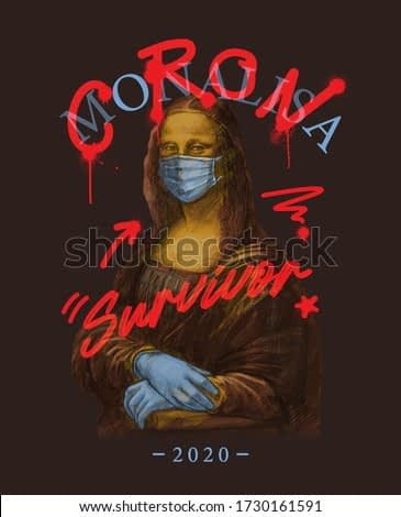 corona and survivor typography with Mona Lisa painting,vector illustration for t-shirt.