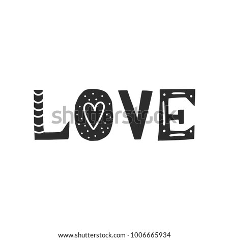 Love - cute hand drawn poster with cut out lettering in scandinavian style. Monochrome kids vector illustration.