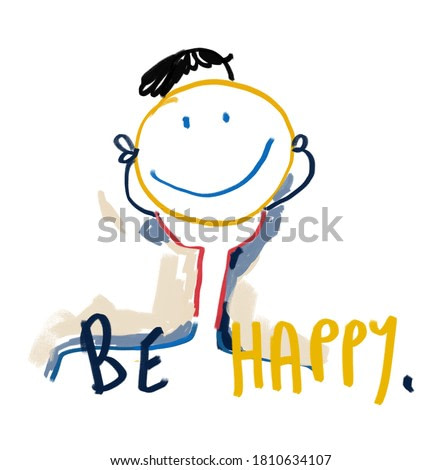 Be Happy. Painting, Modern Abstract Sarcastic cartoon childlike drawing illustration.  Hand drawn Painting with Primary Color. Contemporary art for Print and Poster