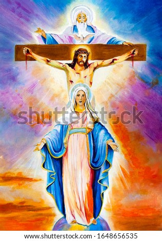 Father Holy Spirit, God, Jesus Christ in a crown of thorns on the cross, Mother Mary, Catholic and Orthodox symbols of faith. Oil painting