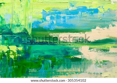Abstract art background. Oil painting on canvas. Green and blue texture. Fragment of artwork. Spots of oil paint. Brushstrokes of paint. Modern art. Contemporary art.
