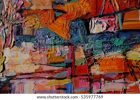 Texture oil painting acrylic on canvas. bright colors, oil paints, art, painting texture of brush strokes, vivid bright colors, painting, abstract painting