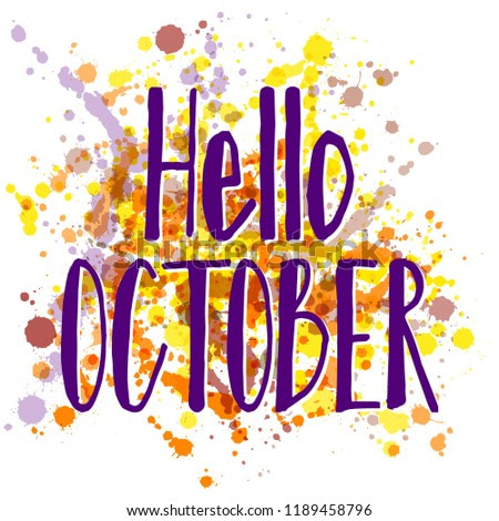 Violet hello october autumn greeting banner vector design. Label with hand painted watercolor brush stroke splashes and black text. Hello to fall season, autumn october yellow orange banner greeting.