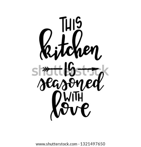 This kitchen is seasoned with love Hand drawn typography poster. Conceptual handwritten phrase Home and Family T shirt hand lettered calligraphic design. Inspirational vector